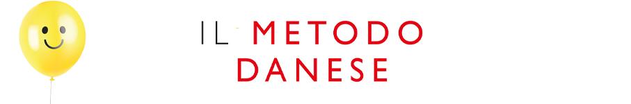 Il Metodo Danese - Per educare i bambini alla felicità a scuola e in famiglia